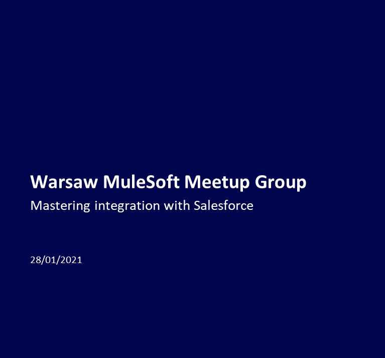Warsaw MuleSoft Meetup #9 Mastering integration with Salesforce (1)